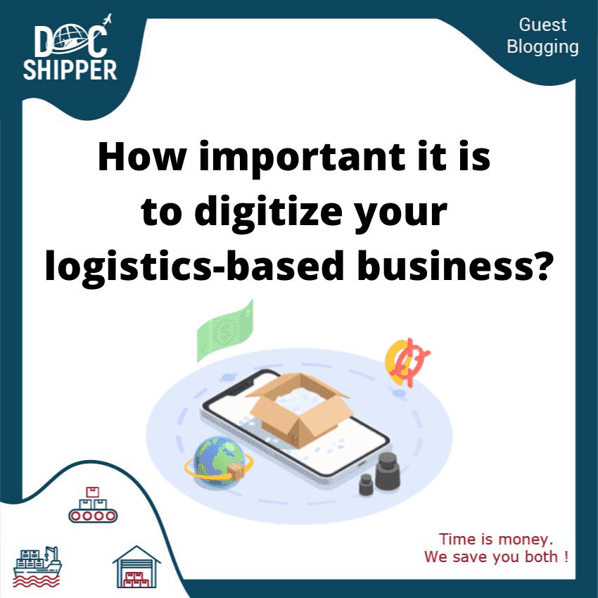 How important it is to digitize your logistics based business