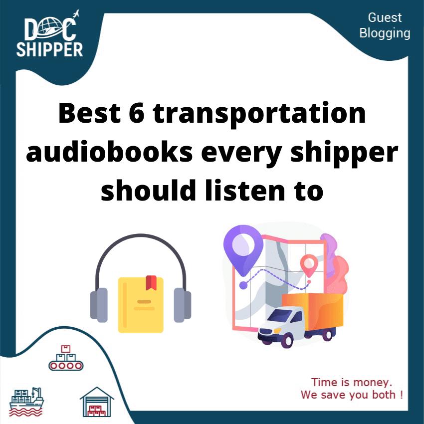 best 6 transportation audiobooks every shipper should listen to