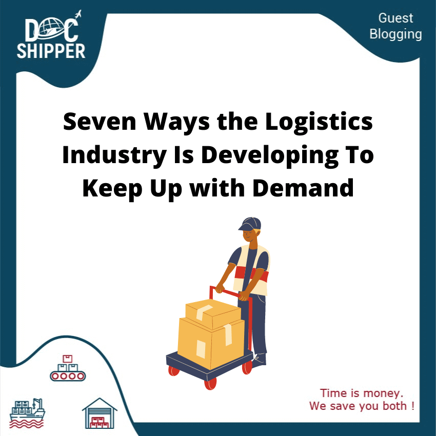 Ways the Logistics Industry Is Developing To Keep Up with Demand